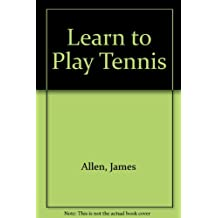 Learn to Play Tennis.