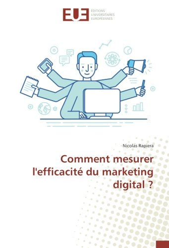 Comment mesurer l'efficacite du marketing digital ? par  Nicolas Rapiera