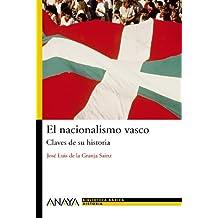 El nacionalismo vasco: Claves de su historia (Historia Y Literatura - Nueva Biblioteca Básica De Historia)
