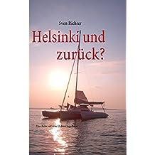 Helsinki und zurück?: Eine Reise auf dem Elektro-Segelboot