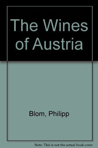The Wines of Austria by Blom, Philipp (2003) Paperback