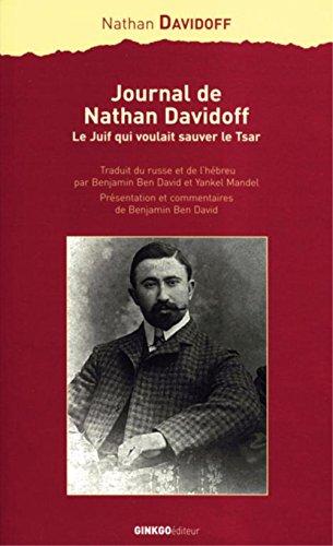Journal de Nathan Davidoff. Le Juif qui voulait sauver le Tsar