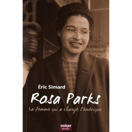 Rosa Parks, La femme qui a changé l'Amérique : Biographie