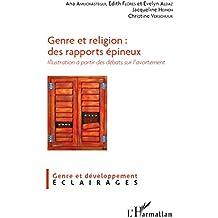 Genre et religion: des rapports épineux: Illustration à partir des débats sur l'avortement (Cahiers genre et développement)