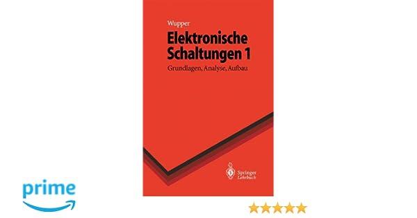 Elektronische Schaltungen 1: Grundlagen, Analyse, Aufbau Springer ...