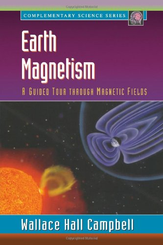 Earth Magnetism: A Guided Tour through Magnetic Fields (Complementary Science)