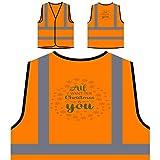 Alles, was ich mir zu Weihnachten wünsche Personalisierte High Visibility Orange Sicherheitsjacke Weste t831vo