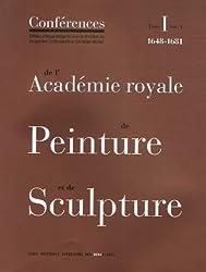 Conférences de l'Académie royale de Peinture et de Sculpture : Tome 1 Volume 1, Les Conférences au temps d'Henry Testelin 1648-1681
