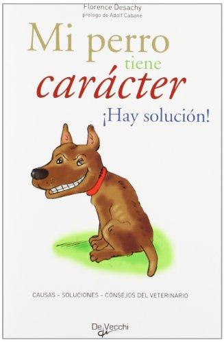Mi perro tiene caracter - ¡hay solucion!