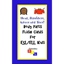 Head, Shoulders, Knees and Toes! Body Parts Digital Flash Cards for ESL/ELL Kids (English Edition)