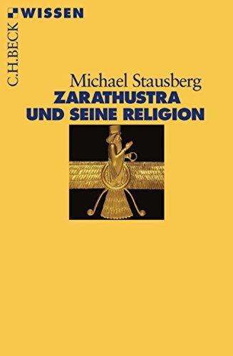 Zarathustra und seine Religion (Beck'sche Reihe 2370) (German Edition) por Michael Stausberg