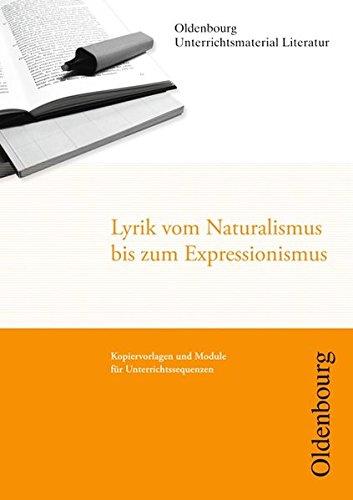 Oldenbourg Unterrichtsmaterial Literatur: Lyrik vom Naturalismus bis Expressionismus