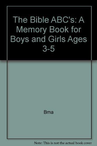 The Bible ABC's: A Memory Book for Boys and Girls Ages 3-5 by Bma (1980-06-01)