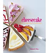 [ CHEESECAKE: 60 CLASSIC AND ORIGINAL RECIPES FOR HEAVENLY DESSERTS ] BY Miles, Hannah ( Author ) [ 2013 ] Hardcover