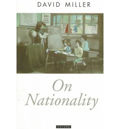 ON NATIONALITY (OXFORD POLITICAL THEORY (PAPERBACK)) BY MILLER, DAVID (AUTHOR)PAPERBACK