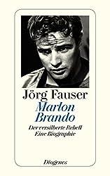 Marlon Brando: Der versilberte Rebell (detebe)