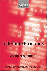Indefinite Pronouns (Oxford Studies in Typology and Linguistic Theory) by Martin Haspelmath (2001-04-19)