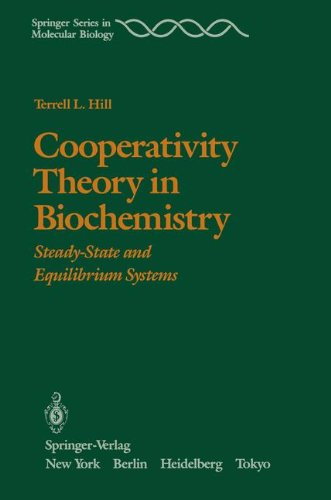 Cooperativity Theory in Biochemistry: Steady-State and Equilibrium Systems (Springer Series in Molecular and Cell Biology) por T.L. Hill