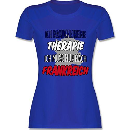 Shirtracer Länder - Ich Brauche Keine Therapie Ich muss Nur Nach Frankreich - Damen T-Shirt Rundhals Royalblau