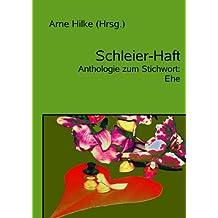 Schleier-Haft: Anthologie zum Stichwort: Ehe