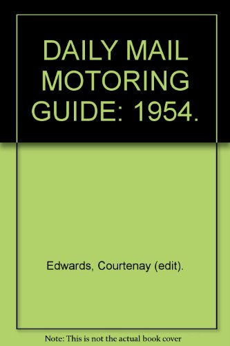 DAILY MAIL MOTORING GUIDE: 1954. : Courtenay Edwards