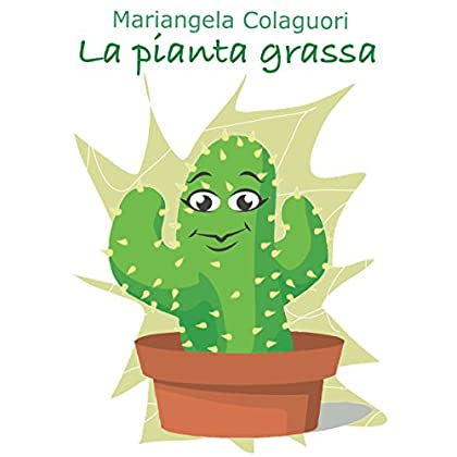 La Pianta Grassa (Collana I Turchesi Vol. 2)