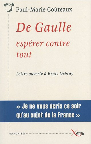 De Gaulle, esprer contre tout : Lettre ouverte  Rgis Debray