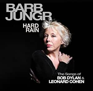 Hard Rain - The Songs of Bob Dylan & Leonard Cohen