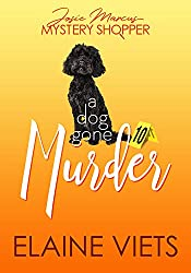 A Dog Gone Murder (Josie Marcus, Mystery Shopper Book 10)