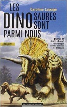 Les dinosaures sont parmi nous de Caroline Lepage ,Jean Le loeuff (Prface) ( 28 mai 2015 )