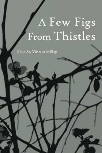 A Few Figs from Thistles: Poems and Sonnets by Edna St. Vincent Millay (2008-04-14)