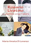 Rosario Livatino: La giustizia esige l'amore: Volume 8