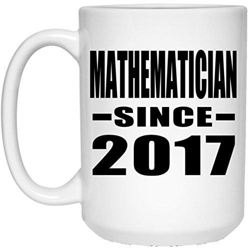 Mathematician Since 2017-15 Oz Coffee Mug Kaffeebecher 443 ml Weiß Keramik-Teetasse - Geschenk zum Geburtstag Jahrestag Muttertag Vatertag Ostern - Maker Iced Tea Beste