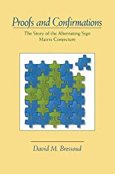 Proofs and Confirmations: The Story of the Alternating Sign Matrix Conjecture (Spectrum)