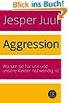 Aggression: Warum sie für uns und uns...