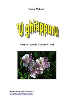 'U ghiappuru ( Il cappero ): 'u me cori parra in dialettu missinisi di [Malambrì, Giovanni]