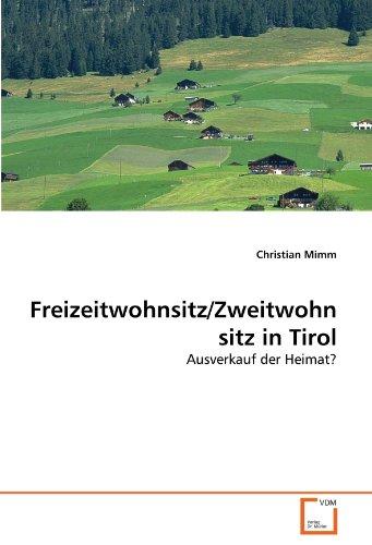 Freizeitwohnsitz/Zweitwohnsitz in Tirol: Ausverkauf der Heimat?