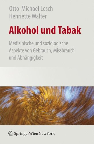Alkohol und Tabak: Medizinische und Soziologische Aspekte von Gebrauch, Missbrauch und Abhängigkeit