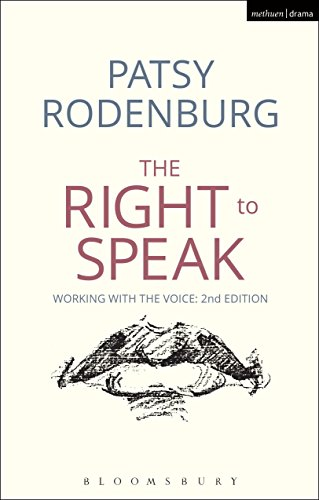 The Right to Speak: Working with the Voice (Performance Books) (English Edition) por Patsy Rodenburg