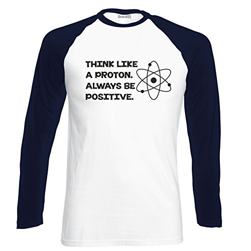 Brand88 - Think Like A Proton. Always Be Positive, Langarm Baseball T-Shirt Weiss & Dunkelblau