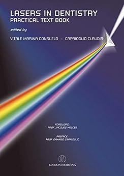 Lasers In Dentistry - Practical Text Book (English Edition) di [Caprioglio, Claudia, Vitale, Marina Consuelo]