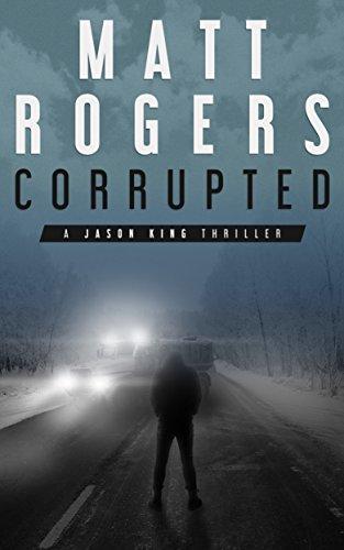 corrupted-a-jason-king-thriller-jason-king-series-book-5