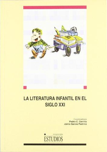 La literatura Infantil en el Siglo XXI (ESTUDIOS) por Pedro César Cerrillo Torremocha
