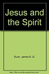 Jesus and the Spirit by James D. G. Dunn (1980-05-06)