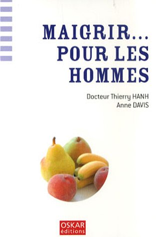 Maigrir. pour les hommes par Thierry Hanh, Anne Davis