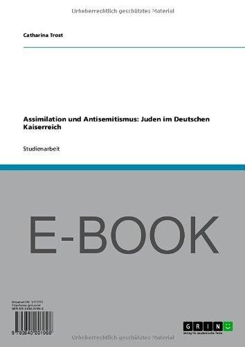 Assimilation und Antisemitismus: Juden im Deutschen Kaiserreich (German Edition)
