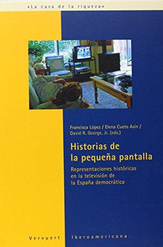 Historia de la pequeña pantalla. Representaciones históricas en la televisión de la España democrática. (La casa de la riqueza) por Francisca López