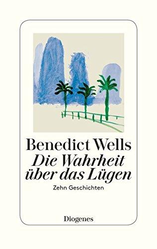 Buchseite und Rezensionen zu 'Die Wahrheit über das Lügen' von Benedict Wells