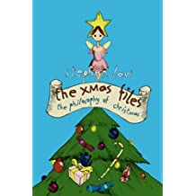 The Xmas Files: The Philosophy of Christmas (English Edition)