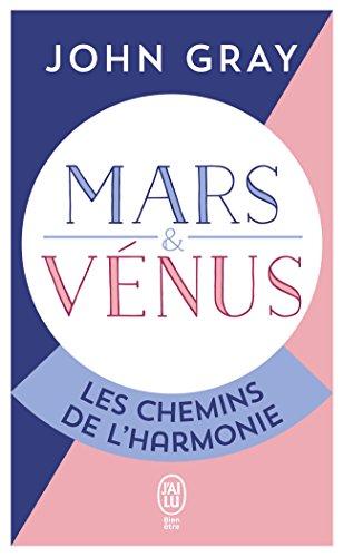 Mars et Vénus, les chemins de l'harmonie : Pour mieux comprebdre, accepter et apprécier l'autre sexe